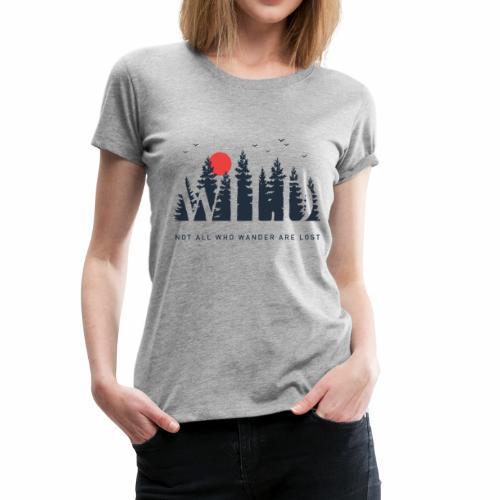 Wild - Wanderlust collection - Women's Premium T-Shirt