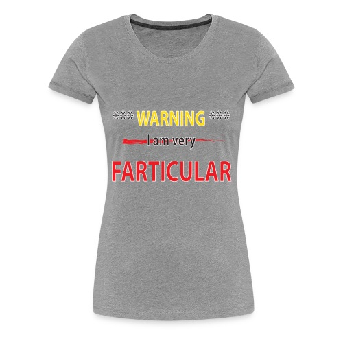 farticular - Women's Premium T-Shirt