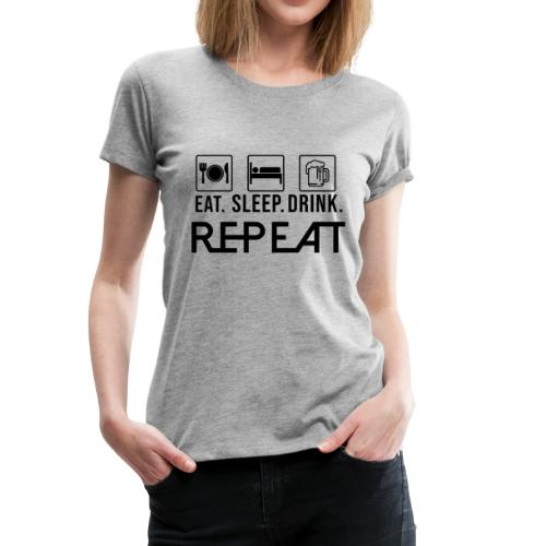 eat sleep drink tshirt - Women's Premium T-Shirt