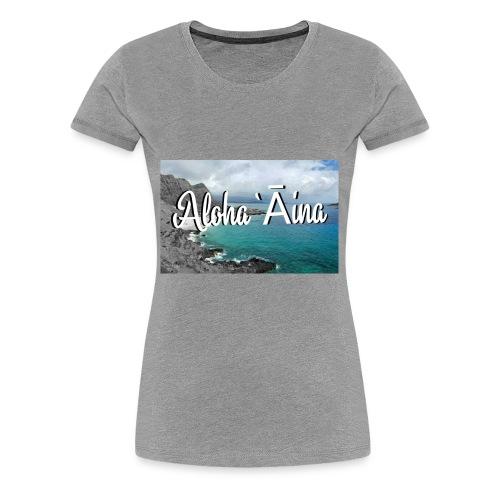 Aloha `Āina - Women's Premium T-Shirt