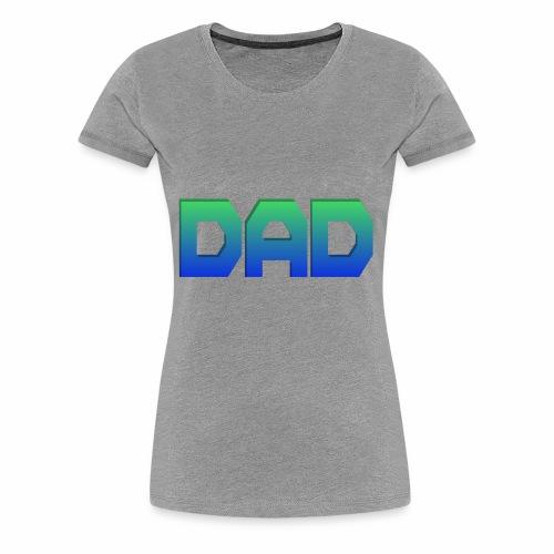 Just Dad - Women's Premium T-Shirt