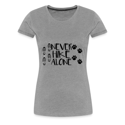 Never Hike Alone - Women's Premium T-Shirt