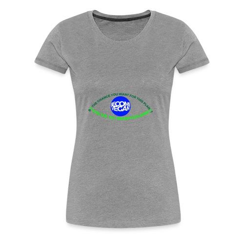 BE THE CHANGE U WANT 4 THIS PLANET. - Women's Premium T-Shirt