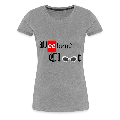 Weekend Clout - Women's Premium T-Shirt