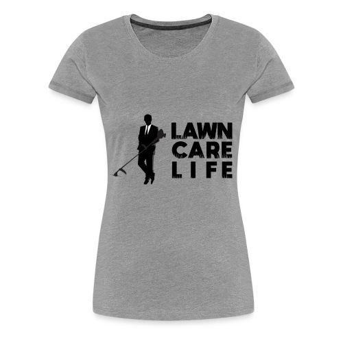 Lawn Care Life with Man - Women's Premium T-Shirt