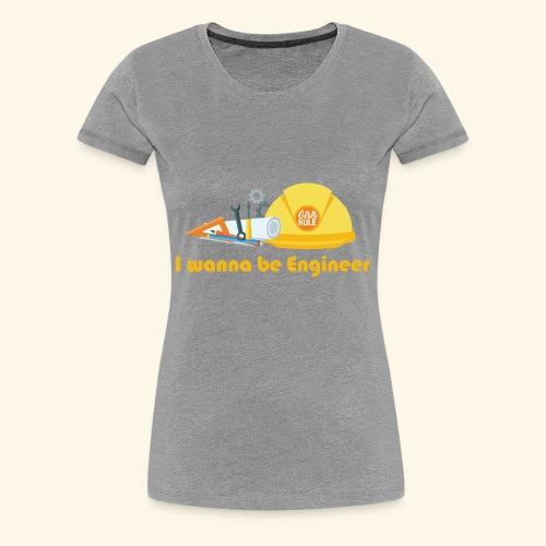 I wanna be engineer - Women's Premium T-Shirt