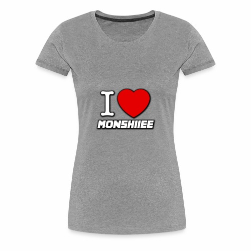 I LOVE MONSHIIEE - Women's Premium T-Shirt
