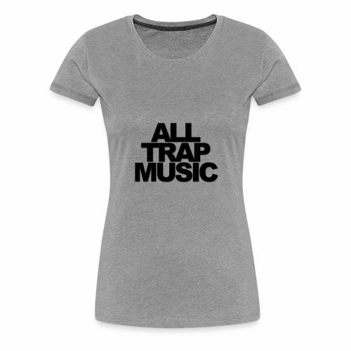 Trap Music - Women's Premium T-Shirt