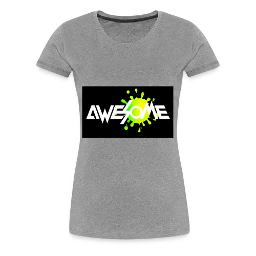 you are AWESOME - Women's Premium T-Shirt