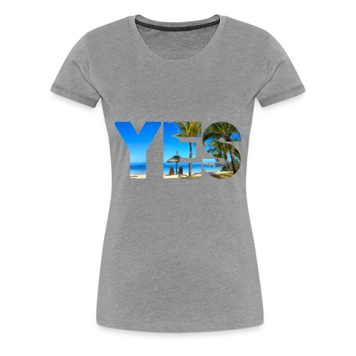 Yes to vacation - Women's Premium T-Shirt