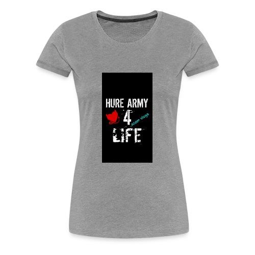 HURE ARMY 4 LIFE - Women's Premium T-Shirt