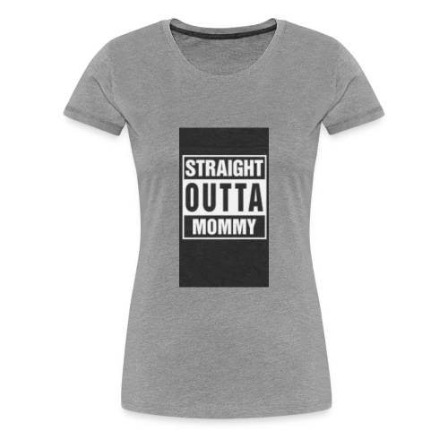 straight outta my momma - Women's Premium T-Shirt
