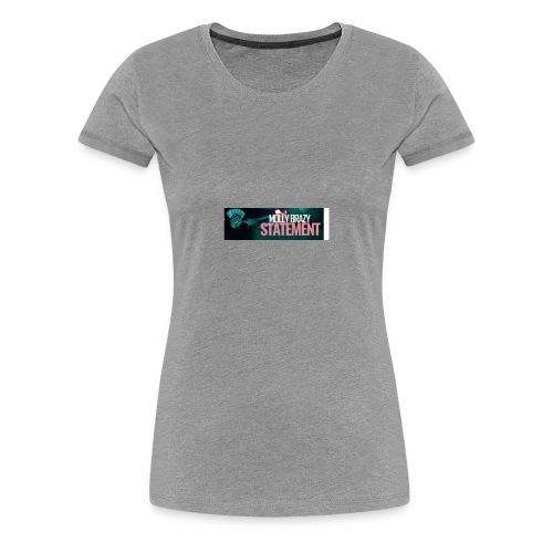 Molly brazy statement - Women's Premium T-Shirt