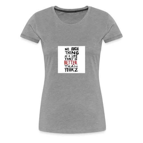 Life - Women's Premium T-Shirt