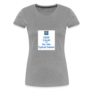 keep calm and be like typical gamer - Women's Premium T-Shirt