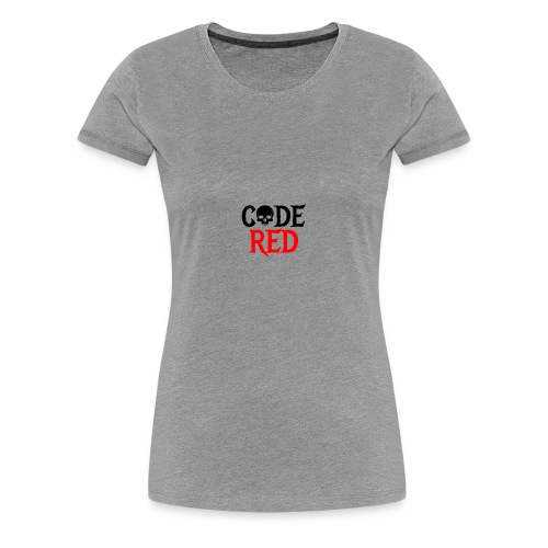 Code Red - Women's Premium T-Shirt