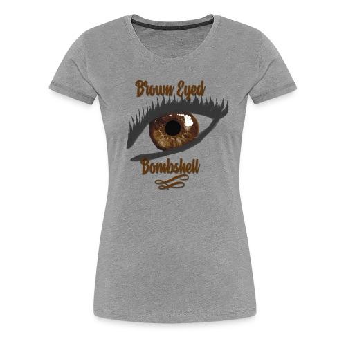 Brown Eyed Bombshell Humble Brag - Women's Premium T-Shirt