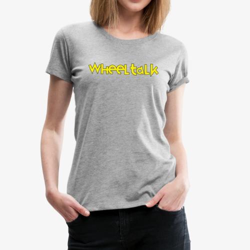 Wheeltalk Podcast - Women's Premium T-Shirt