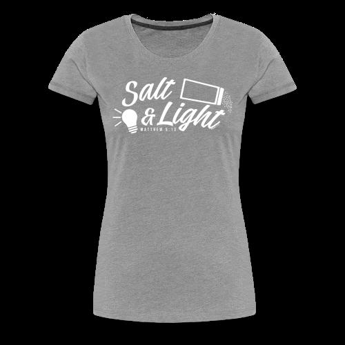 Salt & Light - Women's Premium T-Shirt