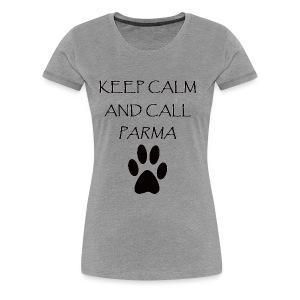 Keep Calm and Call Parma - Women's Premium T-Shirt