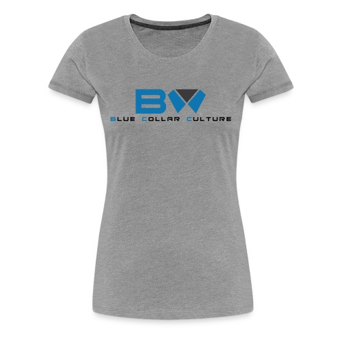 BLUE COLLAR CULTURE - Women's Premium T-Shirt
