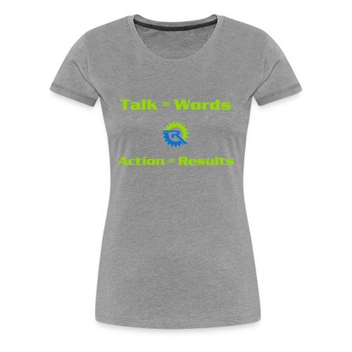 Action = Results - Women's Premium T-Shirt
