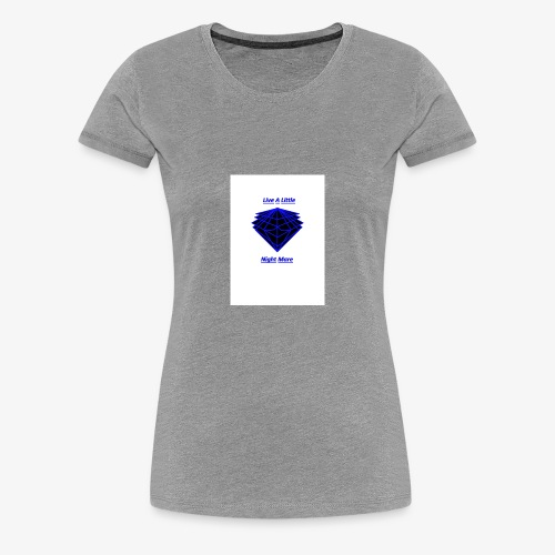 Live A Little - Women's Premium T-Shirt