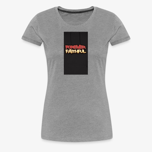 Forever faithful - Women's Premium T-Shirt