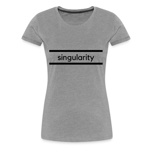 singularity - Women's Premium T-Shirt