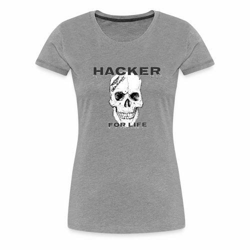 Hacker For Life - Women's Premium T-Shirt