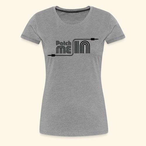 Patch Me In - Black Logo - Women's Premium T-Shirt