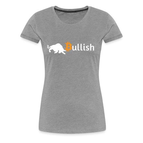 Bitcoin Bullish - Women's Premium T-Shirt