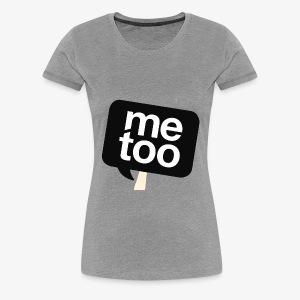 #MeToo - Women's Premium T-Shirt