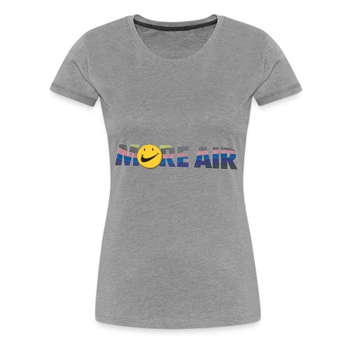 More A!R 2 - Women's Premium T-Shirt