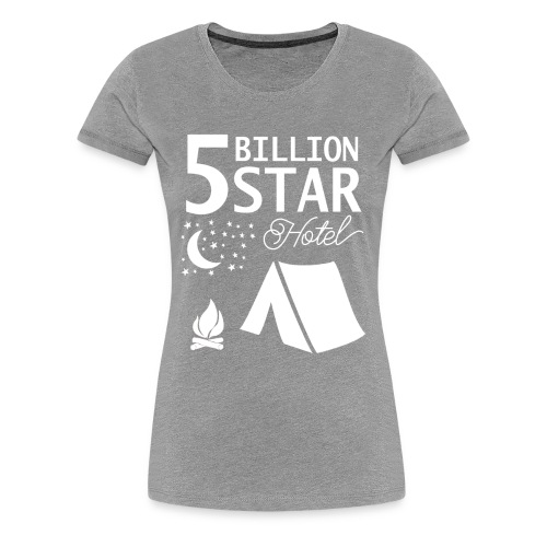 5 Billion Star Hotel - Women's Premium T-Shirt