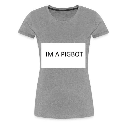 OFFICAL PIGBOT MERCH - Women's Premium T-Shirt