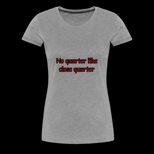 Close Quarter - Women's Premium T-Shirt