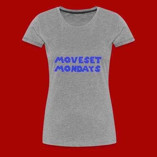 Moveset Mondays - Women's Premium T-Shirt