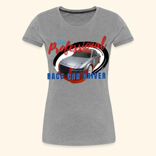Semi-professional pretend GT3 driver - Women's Premium T-Shirt