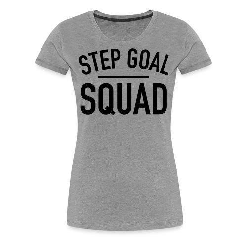 Step Goal Squad Simple - Women's Premium T-Shirt