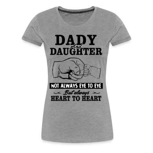 Dady and Daughter - Women's Premium T-Shirt