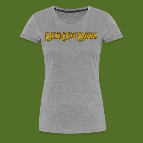 Bug Out Babe - Women's Premium T-Shirt