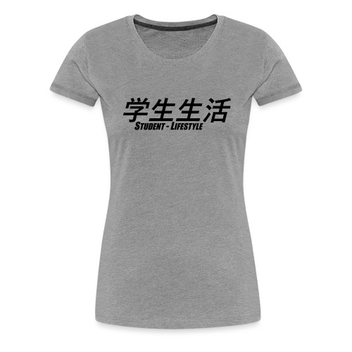 Student Lifestyle (blk lrg) - Women's Premium T-Shirt