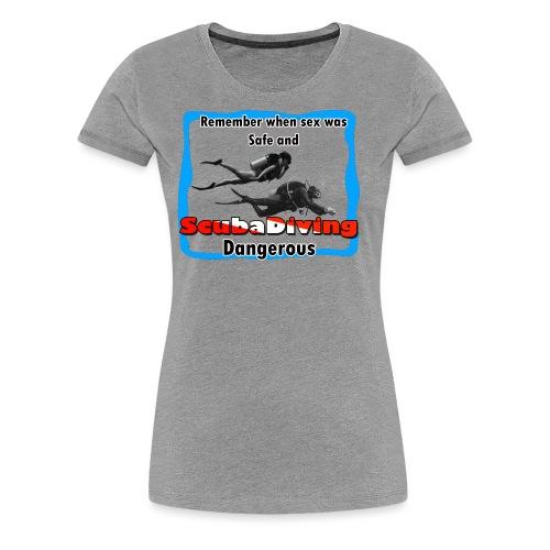Dangerous - Women's Premium T-Shirt