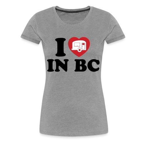 I Love Camping in BC - Women's Premium T-Shirt