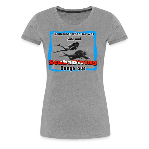 Dangerous - Women's Premium T-Shirt