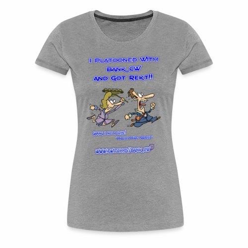 Got Rekt!! - Women's Premium T-Shirt