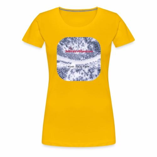 "InovativObsesion ""FIND YOUR PATH"" apparel - Women's Premium T-Shirt"