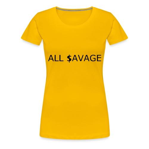 ALL $avage - Women's Premium T-Shirt