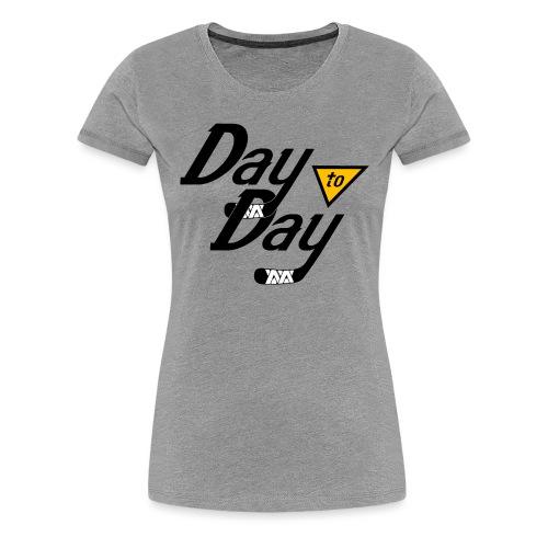Day to Day - Women's Premium T-Shirt